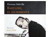Bartlebly, escribiente. Herman Melville