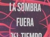 """Sombra Fuera Tiempo"""", H.P. Lovecraft"""