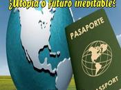 Mundo fronteras visados: ¿Utopía futuro inevitable?