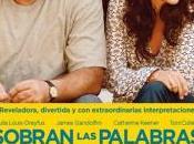 Sobran palabras (2013)