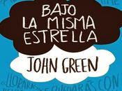 """Reseña: """"Bajo misma estrella"""" John Green"""
