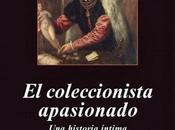 """coleccionista apasionado"""" Philipp Blom"""