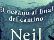 """Reseña océano final camino"""", Neil Gaiman"""