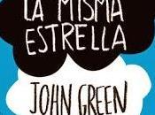 Reseña: Bajo misma estrella, John Green.