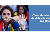 Cómo afrontar situaciones violencia social guerra niños presentes