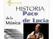 SERIES Historia Música Paco Lucía