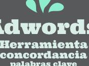 Herramienta para concordancia palabras clave Adwords