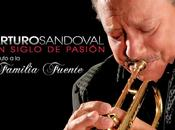 Arturo Sandoval Siglo Pasión-Tributo Familia Fuente
