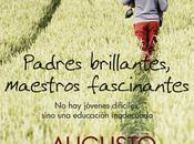"""PADRES BRILLANTES, MAESTROS FASCINANTES: """"Augusto Cury"""""""