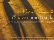 {Reseña} ¿Suave como seda?, Noelia Amarillo