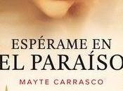 Espérame paraíso-Mayte Carrasco&Entrevista