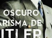 """oscuro carisma Hitler"""" (Laurence Rees, 2013)."""