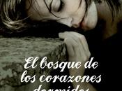 "Bosque Corazones Dormidos ""Esther Sanz"" (Reseña #116)"