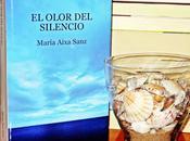 RESEÑA OLOR SILENCIO' María Aixa Sanz (LUCÍA ACOSTA)
