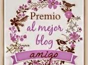 Premio mejor blog amigo...
