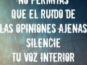 cita: permitas ruido opiniones ajenas silencie interior