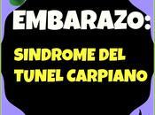 Embarazo: sindrome tunel carpiano
