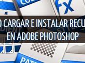 Cómo cargar Instalar Recursos Adobe Photoshop