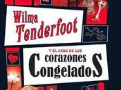 """Reseña """"Wilma Tenderfoot caso corazones congelados"""" Emma Kennedy"""