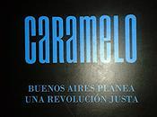 Pablo Caramelo: Buenos Aires planea revolución justa