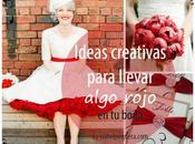 Ideas creativas para llevar algo rojo boda