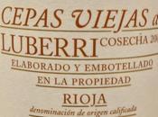 Vino Tinto Cepas Viejas Luberri 2006: Cuando Rioja pone mira hace bien