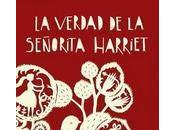 Jane Harris: Verdad Señorita Harriet