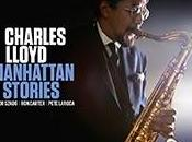 Charles Lloyd Manhattan Stories.Este pasado S...