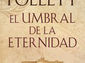 umbral eternidad. Follett