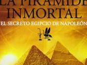 Reseña literaria: Pirámide Inmortal. secreto egipcio Napoleón