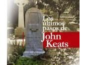 "Todoliteratura: ""los últimos pasos john keats"" ángel silvelo gabriel. javier velasco oliaga"
