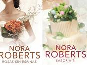 'Rosas espinas' 'Sabor ti'. 'Cuatro bodas' Nora Roberts