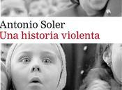 historia violenta. Antonio Soler.