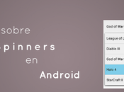 Todo sobre Spinners Android