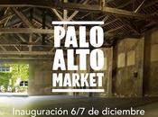 Palo Alto Market, nuevo mercadillo referencia Barcelona