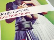 """""""LOS HUÉRFANOS"""" Jorge Carrión"""
