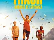 Estreno semana: TRASH, Ladrones esperanza