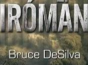 pirómano. Bruce Silva