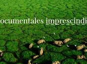 Documentales imprescindibles