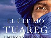 "último tuareg"", Alberto Vázquez-Figueroa: thriller bien ejecutado mucho fondo"