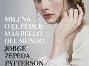 """Milena fémur bello mundo"" Jorge Zepeda Patterson"