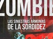 Zombie. siniestras armonías sordidez. Daniel Rodríguez Sánchez
