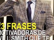 Frases Motivadoras Will Smith Harán ¡Volar Silla Hacer Algo!
