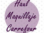Haul Carrefour: Descuento Maquillaje
