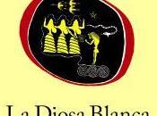 "Diosa Blanca"" Robert Graves"