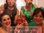 beauty party para despedidas soltera
