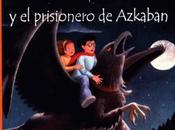 Reseña #47: HARRY POTTER PRISIONERO AZKABAN Rowling