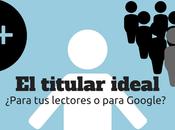 [Teoría] Cómo crear titular ideal para internet