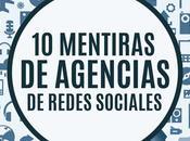 mentiras agencias Redes Sociales