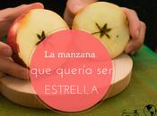 cuento para sorprenderles: manzana quería estrella (imprimible)